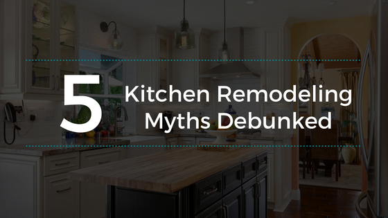 kitchen remodeling myths debunked